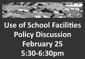 Use of School Facilities Policy Discussion on February 25